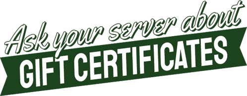 Ask your server about gift certificates